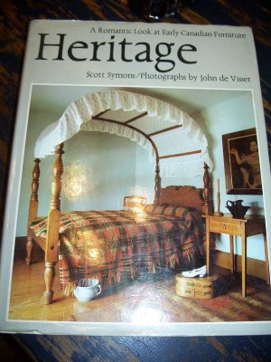 Heritage  a romantic look at Early Canadian Furniture 1