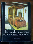 Les Meubles Anciens du Canada Français (Palardy )