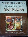 Complete guide to French-Canadian Antiques  - Antiquit�s